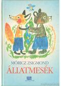 Állatmesék - Móricz Zsigmond