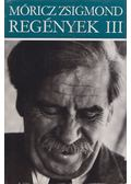 Regények III. - Móricz Zsigmond