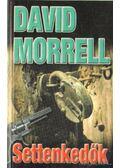 Settenkedők - Morrell, David