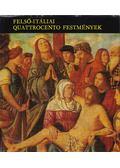 Felső-itáliai quattrocento festmények - Mravik László