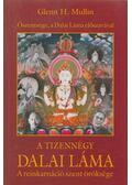 A tizennégy dalai láma - Mullin, Glenn H.