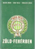 Zöld-fehérben - Nagy Béla, Major János, Várszegi János