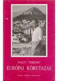 Európai körutazás - Nagy Ferenc