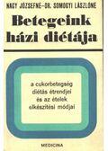 Betegeink házi diétája - Nagy Józsefné - Dr. Somogyi Lászlóné