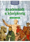 Kezdetektől a középkorig I.e. 1800 - 1492 - Nagy Mézes Rita