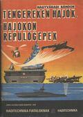 Tengereken hajók, hajókon repülőgépek - Nagyváradi Sándor