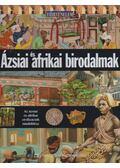 Ázsiai és afrikai birodalmak - Neil Morris
