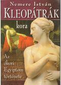 Kleopátrák kora - Nemere István