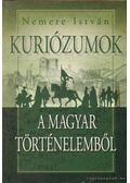 Kuriózumok a magyar történelemből - Nemere István