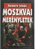 Moszkvai merényletek - Nemere István