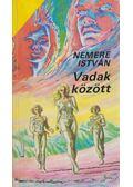 Vadak között - Nemere István