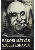 Rákosi Mátyás születésnapja - Nemes János