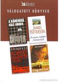 A kámforrá vált ember / Suzanne naplója Nicholasnak / Pompeji / Meghallgatott fohász - Nichols, Linda, Jeffery Deaver, Robert Harris, James Patterson