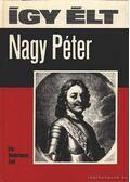 Így élt Nagy Péter - Niederhauser Emil