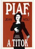 Piaf, a titok - Noli, Jean