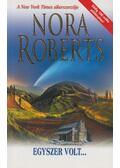 Egyszer volt... - Nora Roberts