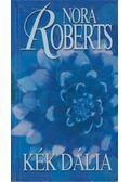 Kék dália - Nora Roberts