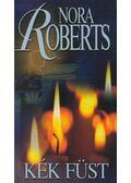 Kék füst - Nora Roberts