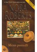 Mézes puszedli - Nora Roberts