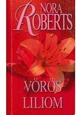 Vörös liliom - Nora Roberts