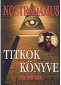 Titkok könyve - Nostradamus