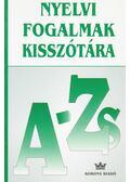 Nyelvi Fogalmak Kisszótára A - ZS - Tolcsvai Nagy Gábor