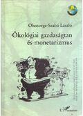 Ökológiai gazdaságtan és monetarizmus - Ohnsorge-Szabó László