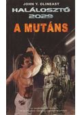 A mutáns - Olineast, John Y.