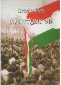 Iránytűnk '56 (dedikált) - Orbán Éva