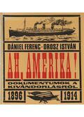 Ah, Amerika! - Orosz István, Dániel Ferenc