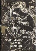 Hatmilliárd ember kenyere - Otto Rühle