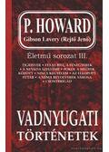 Vadnyugati történetek - P. Howard, Gibson Lavery, Rejtő Jenő