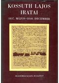 Kossuth Lajos iratai 1837. május-1840. december - Pajkossy Gábor