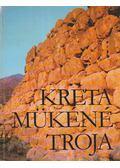 Kréta - Mükéné - Trója - Panyik István, Sellei Sarolta