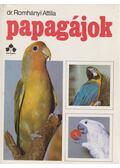 Papagájok - Romhányi Attila