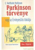 Parkinson törvénye vagy az Érvényesülés Iskolája - Parkinson, C. N.