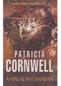 A halál nyomában - Patricia Cornwell