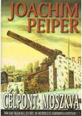 Célpont: Moszkva - Peiper, Joachim