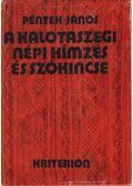 A kalotaszegi népi hímzés és szókincse - Péntek János
