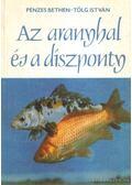 Az aranyhal és a díszponty - Pénzes Bethen, Tölg István