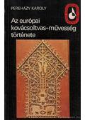 Az európai kovácsoltvas-művesség története - Pereházy Károly