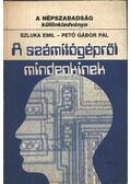 A számítógépről mindenkinek - Pető Gábor Pál, Szluka Emil