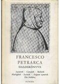 Francesco Petrarca daloskönyve - Petrarca, Francesco