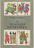 A világszép kecskebéka - Petrolay Margit