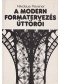 A modern formatervezés úttörői - Pevsner, Nikolaus