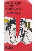 A Shylock-hadművelet - Philip Roth