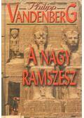 A nagy Ramszesz - Philipp Vandenberg