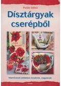 Dísztárgyak cserépből - Polák Ildikó