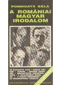 A romániai magyar irodalom - Pomogáts Béla