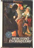 Hercegnő és cigányleány - Ponson, Du Terrail